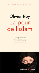 Vente EBooks : La peur de l'islam  - Nicolas TRUONG - Olivier ROY