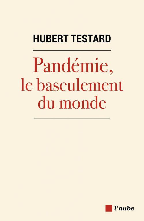 pandémie, le basculement du monde