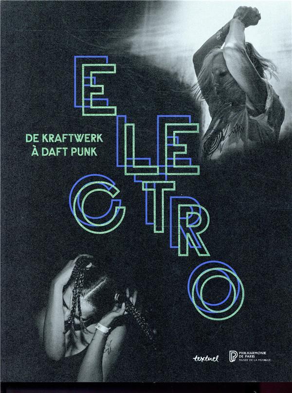 électro ; de Kraftwerk à Daft Punk