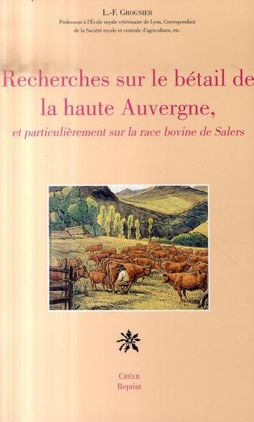 Recherches Sur Le Betail De La Haute Auvergne Et Particulierement Sur La Race Bovine De Salers