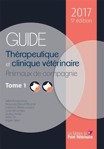 Guide thérapeutique et clinique vétérinaire ; animaux de compagnie et NAC (5e édition)