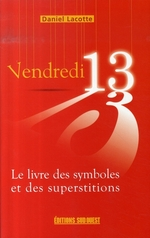 Couverture de Vendredi 13, le livre des symboles et des superstitions