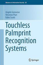 Touchless Palmprint Recognition Systems  - Fabio Scotti - Vincenzo Piuri - Angelo Genovese