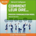 Vente AudioBook : Comment leur dire... : la Process Communication  - Gérard Collignon