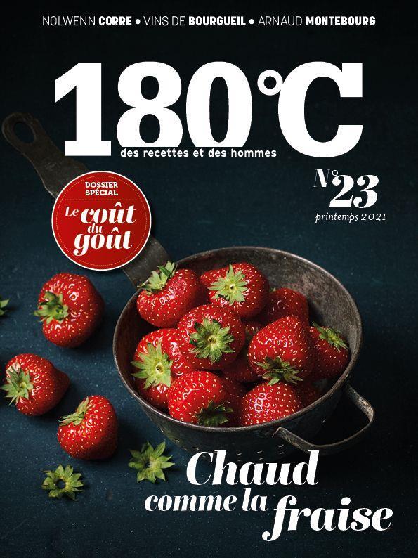 180°c n.23 ; chaud comme la fraise ; le cout du gout