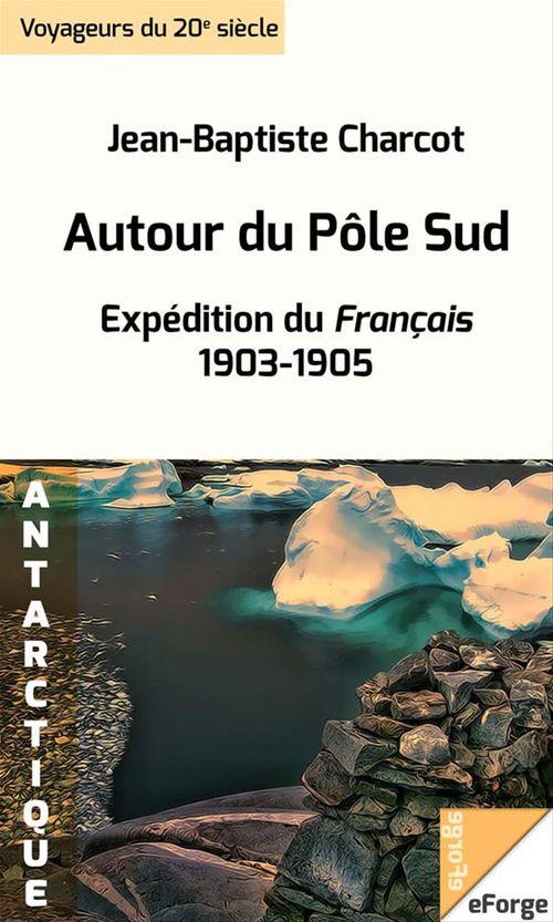 Autour du Pôle Sud