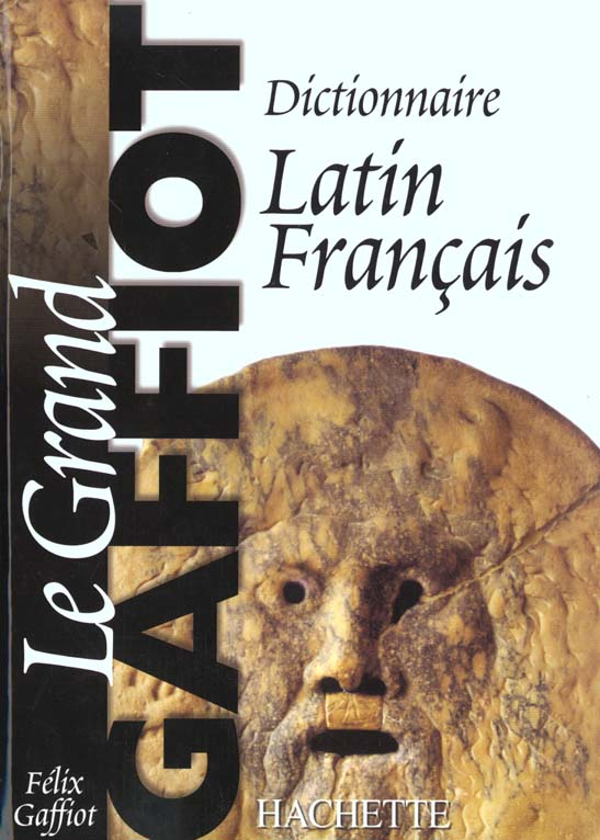 Le grand gaffiot - dictionnaire latin-francais