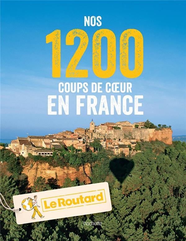 Nos 1200 coups de coeur du routard en France