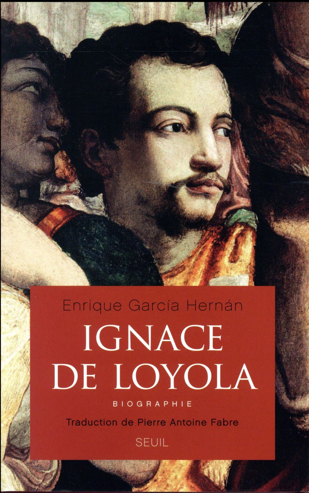 Ignace de Loyola ; biographie