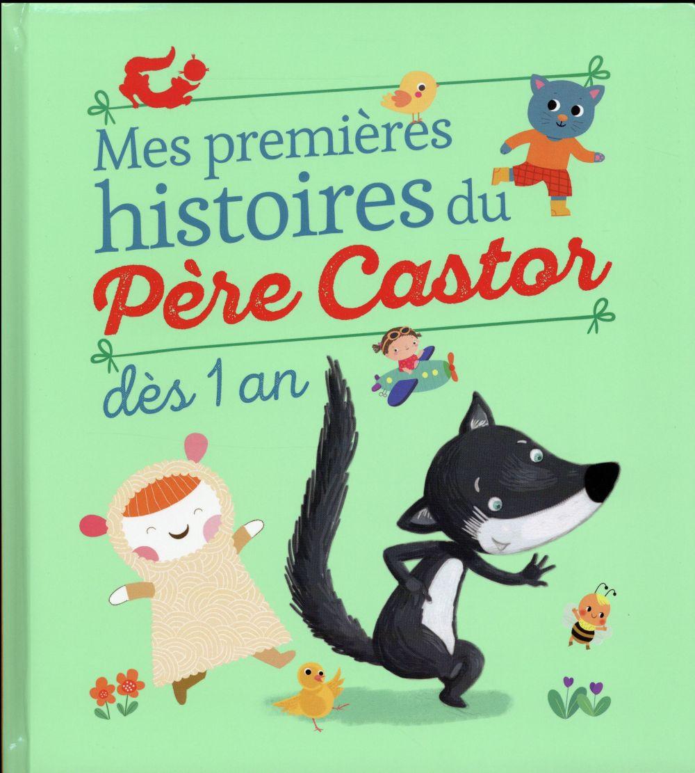 Mes premières histoires du Père Castor ; dès 1 an