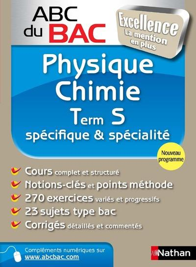 Abc Du Bac Excellence T.6; Physique Chimie ; Terminale S ; Specifique Et Specialite