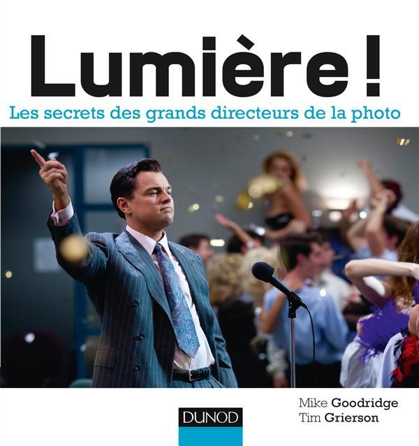 Lumière ! ; les secrets des plus grands directeurs photo