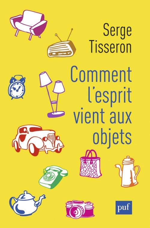 Vente EBooks : Comment l'esprit vient aux objets  - Serge Tisseron