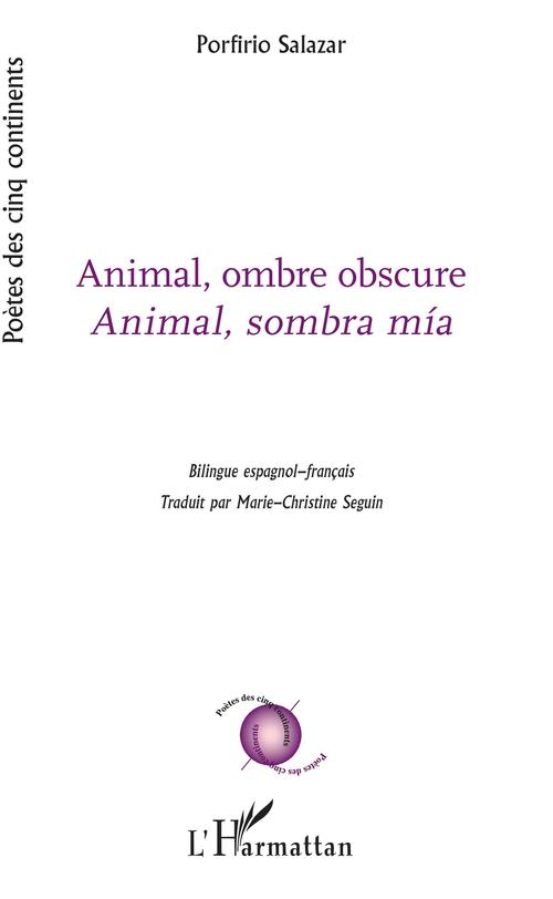 Animal, ombre obscure ; animal, sombra mia