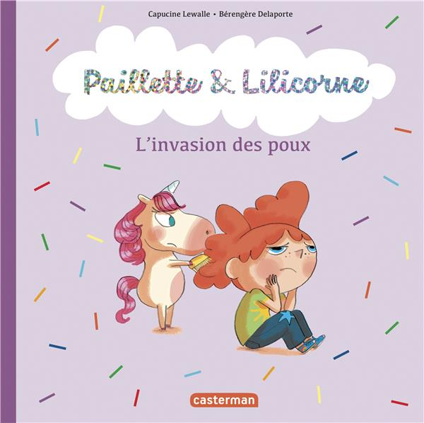 Paillette et Lilicorne T.6 ; l'invasion des poux