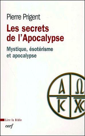 les secrets de l'apocalypse - mystique, esoterisme et apocalypse