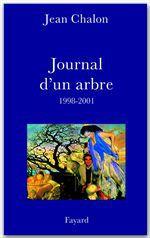Journal d'un arbre (1998-2001)  - Jean Chalon