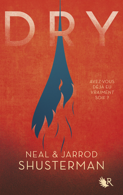 Dry - édition française  - Neal Shusterman  - Jarrod SHUSTERMAN