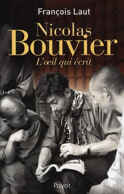Nicolas Bouvier ; l'oeil qui écrit