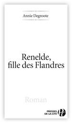 Vente Livre Numérique : Renelde, fille des flandres  - Annie DEGROOTE