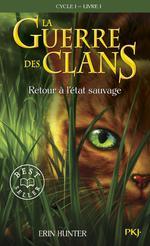 Couverture de La guerre des clans - cycle 1 t.1 ; retour à l'état sauvage