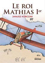 Vente Livre Numérique : Le roi Mathias Ier  - Janusz KORCZAK
