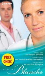 Vente Livre Numérique : Sur ordre du médecin - Une nouvelle infirmière à Bellbrook - Le voeu d'un chirurgien  - Alison Roberts - Pamela Toth