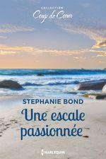 Une escale passionnée  - Stephanie Bond
