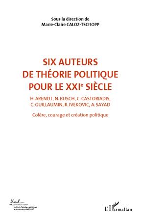 Six auteurs de théorie politique pour le XXIe siècle t.2