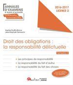 Vente Livre Numérique : Droit des obligations: la responsabilité délictuelle 2016-2017 - Licence 2 - Semestre 2  - Sophie Druffin-Bricca - Jean-Raphaël Demarchi