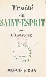 Traité du Saint-Esprit  - Léon Labauche