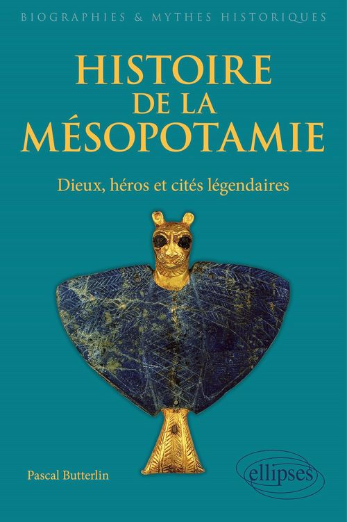 Histoire de la mesopotamie. dieux, heros et cites legendaires