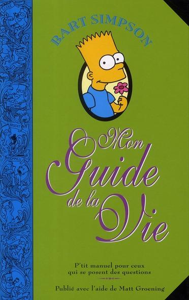 Bart Simpson ; Mon Guide De La Vie