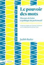 Couverture de Le Pouvoir Des Mots - Discours De Haine Et Politique Du Performatif