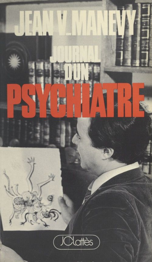 Journal d'un psychiatre  - Jean V. Manevy
