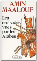 Les croisades vues par les arabes