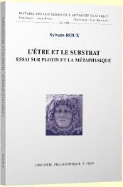 L'être et le substrat ; essai sur Plotin et la métaphysique
