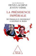 Vente Livre Numérique : La Présidence impériale  - Justin Vaïsse - Denis Lacorne