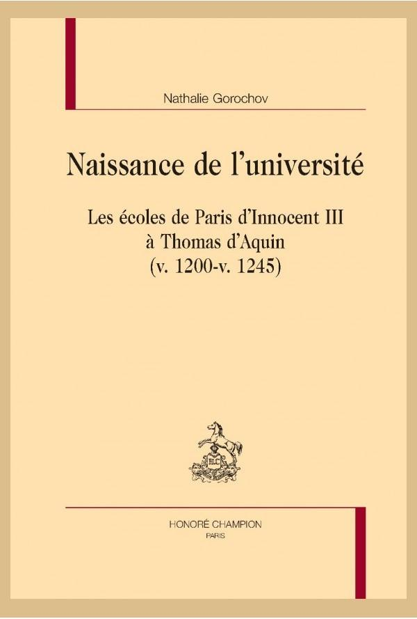 Naissance de l'université ; les écoles de Paris d'Innocent III à Thomas d'Aquin (v. 1200-v. 1245)