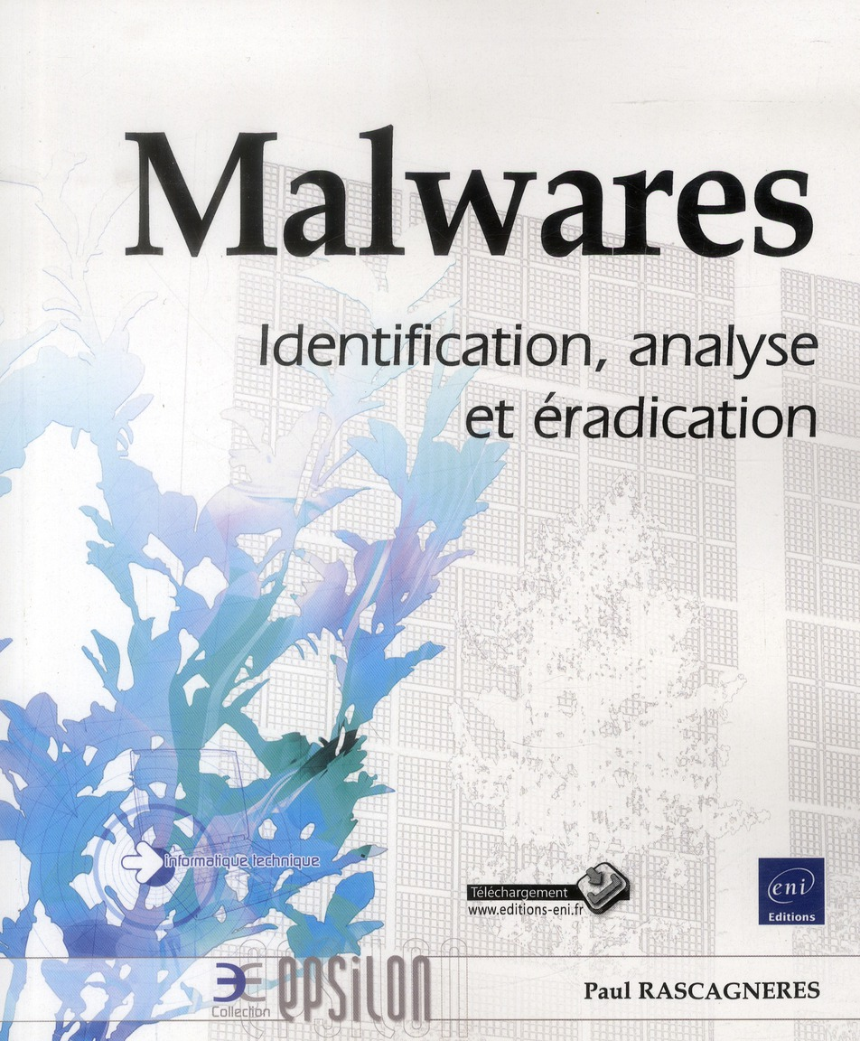 Malwares ; Identification, Analyse Et Eradication