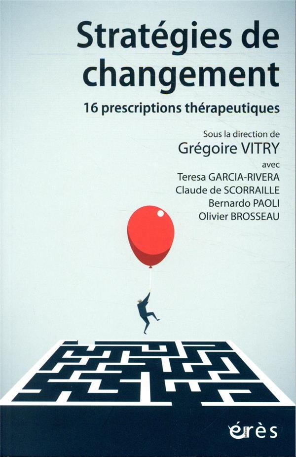 Stratégies de changement ; 16 prescriptions thérapeutiques