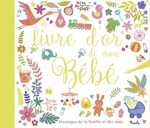 Le livre d'or de mon bébé ; messages de la famille et des amis