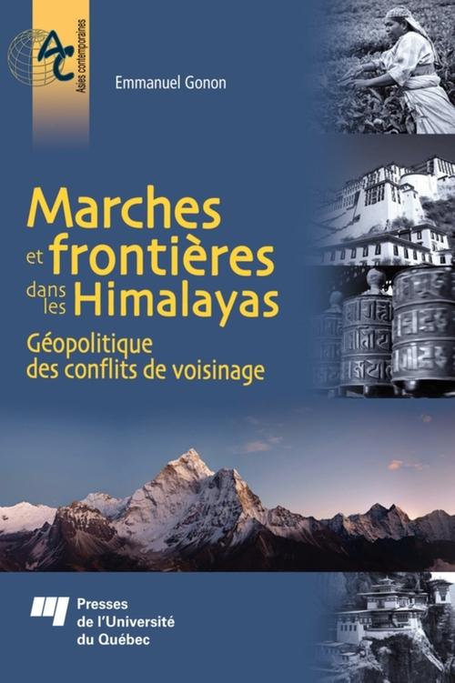Marches et frontières dans les Himalayas ; géopolitique des conflits de voisinage