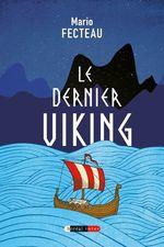 Le Dernier Viking  - Mario Fecteau