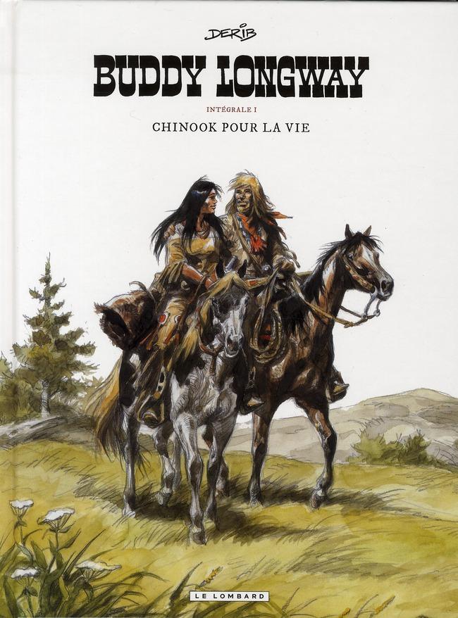 Buddy Longway ; intégrale t.1 ; Chinook pour la vie ; t.1 à t.4