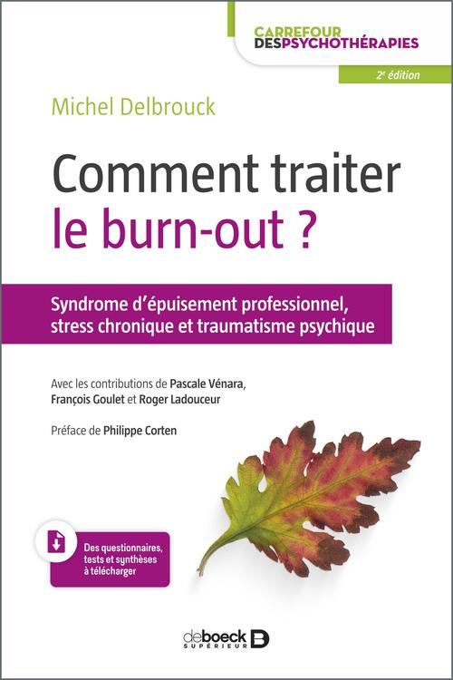 Comment traiter le burn-out? syndrome d'épuisement professionnel, stress chronique et traumatisme