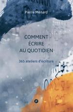 Vente EBooks : Comment écrire au quotidien  - Pierre MENARD