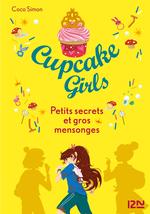 Vente EBooks : Cupcake girls T.25 ; petits secrets et gros mensonges  - Coco SIMON