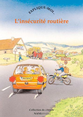 RACONTE-MOI... t.65 ; l'insécurite routière