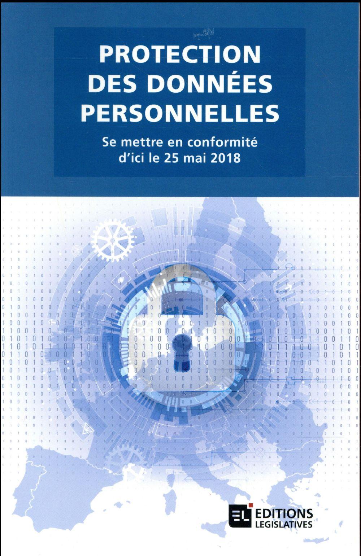 Protection des données personnelles ; se mettre en conformité pour le 25 mai 2018